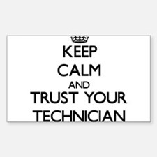 Keep Calm and Trust Your Technician Decal