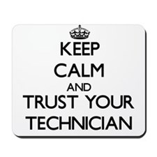 Keep Calm and Trust Your Technician Mousepad