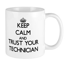 Keep Calm and Trust Your Technician Mugs