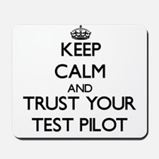 Keep Calm and Trust Your Test Pilot Mousepad