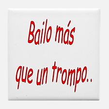 Spanish saying Bailo Tile Coaster