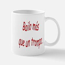 Spanish saying Bailo Mug