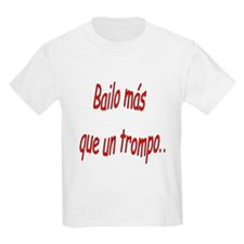 Spanish saying Bailo T-Shirt
