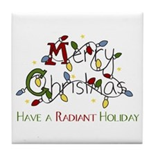 Merry Christmas Have A Radiant Holiday Tile Coaste