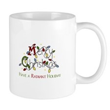 Merry Christmas Have A Radiant Holiday Mugs