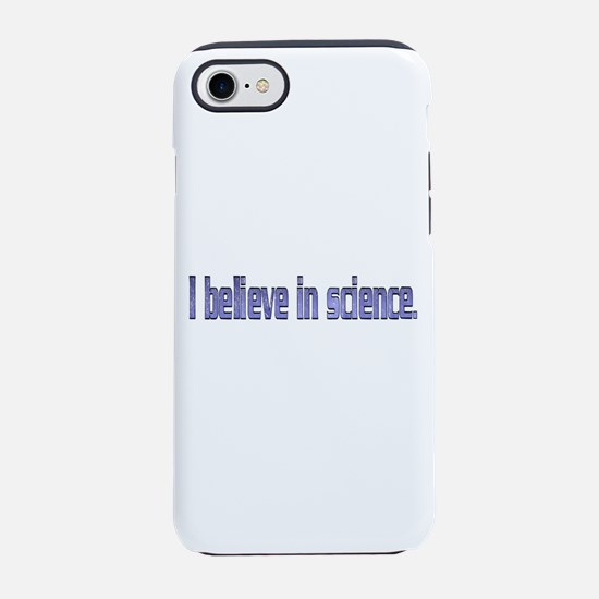 Believe in Science iPhone 7 Tough Case