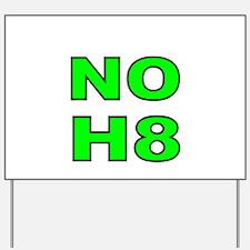 NO H8- 3 Yard Sign