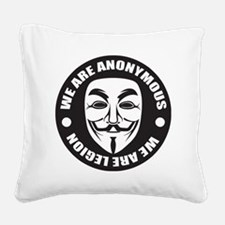 We Are Anonymous Square Canvas Pillow