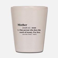 Definition of Mother Shot Glass