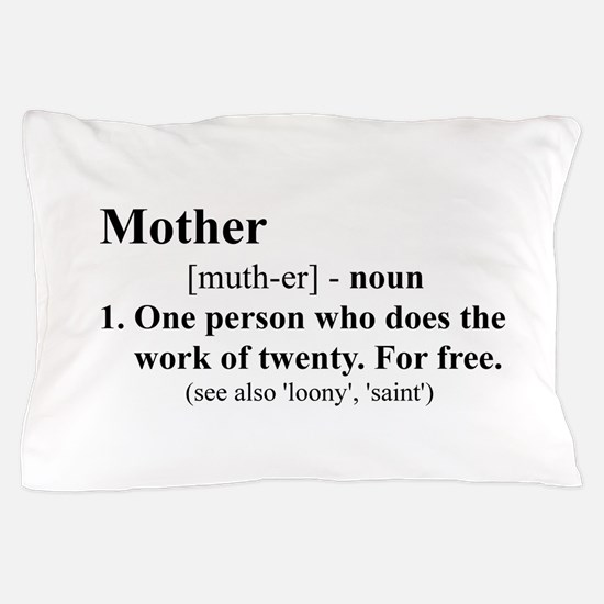 Definition of Mother Pillow Case