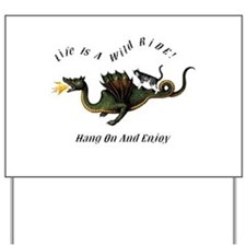 Life Is A Wild Ride Yard Sign