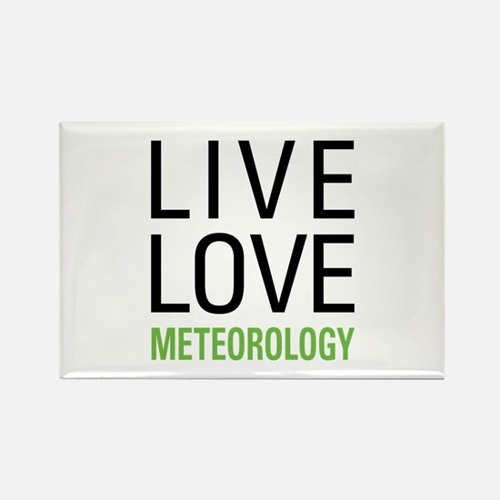 Live Love Meteorology Rectangle Magnet