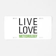 Live Love Meteorology Aluminum License Plate