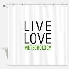 Live Love Meteorology Shower Curtain