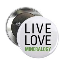 """Live Love Mineralogy 2.25"""" Button (10 pack)"""