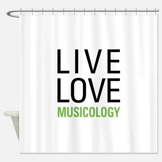 Live Love Musicology Shower Curtain