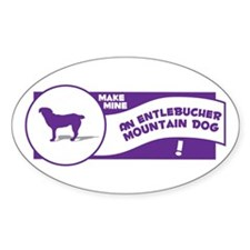 Make Mine Entlebucher Oval Decal