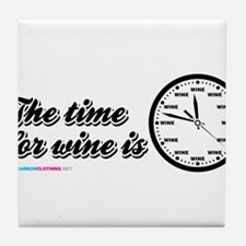 The time for wine is Tile Coaster