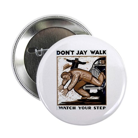 Don't Jaywalk ! Button