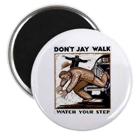 "Don't Jaywalk ! 2.25"" Magnet (10 pack)"