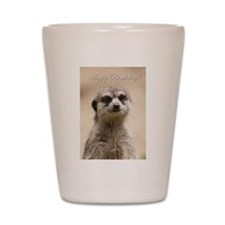 Happy Birthday Meerkat Shot Glass