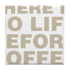 There is no life before coffee Tile Coaster
