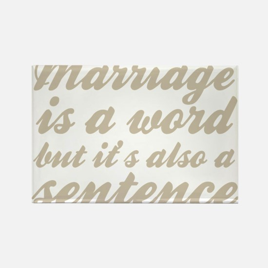 Marriage Is A Word But Its Also A Sentence Magnets