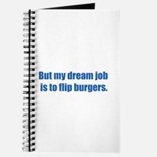 dream job is to flip burgers Journal