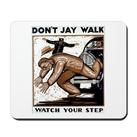 Don't Jaywalk ! Mousepad