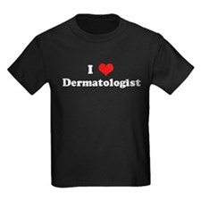 I Love Dermatologist T