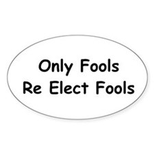 anti obama only fools re electddbumpl Decal
