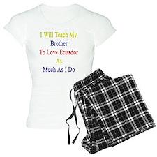 I Will Teach My Brother To  Pajamas