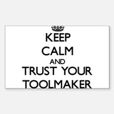 Keep Calm and Trust Your Toolmaker Decal