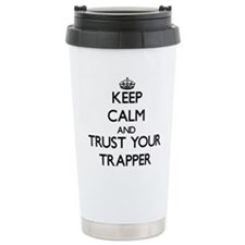 Keep Calm and Trust Your Trapper Travel Mug