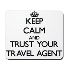 Keep Calm and Trust Your Travel Agent Mousepad