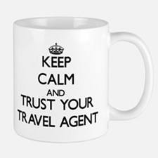 Keep Calm and Trust Your Travel Agent Mugs