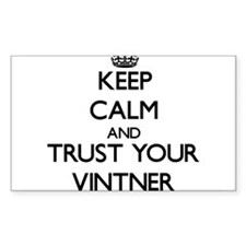 Keep Calm and Trust Your Vintner Decal