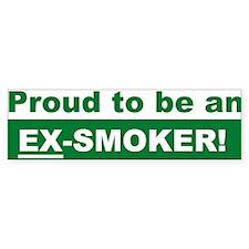 Bumper Sticker: Proud to be an EX-SMOKER!