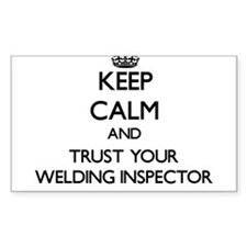Keep Calm and Trust Your Welding Inspector Decal