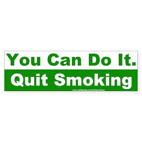 Bumper Sticker: You Can Do It. Quit Smoking