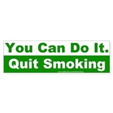 Bumper Sticker: You Can Do It. Quit Smoking