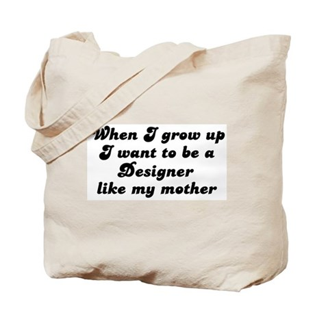 Designer like my mother Tote Bag