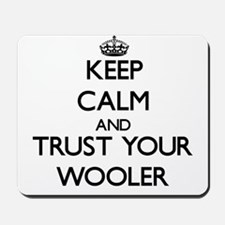 Keep Calm and Trust Your Wooler Mousepad