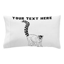 Custom Ring Tailed Lemur Pillow Case