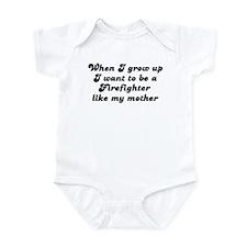 Firefighter like my mother Infant Bodysuit