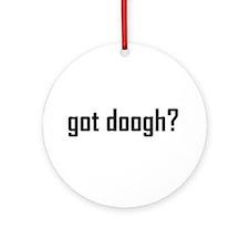 Got Doogh? Ornament (Round)