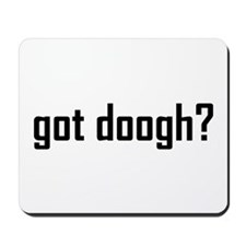 Got Doogh? Mousepad