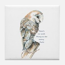 No Such Thing As Too Many Owls Fun Tile Coaster