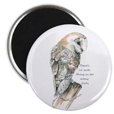 No Such Thing As Too Many Owls Fun Quote Magnets
