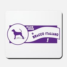 Make Mine Bracco Mousepad